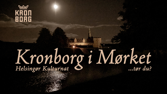 Kronborg i Mørket - Helsingør Kulturnat 2019